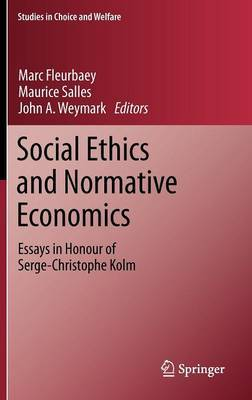 Social Ethics and Normative Economics: Essays in Honour of Serge-Christophe Kolm