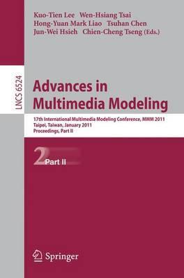 Advances in Multimedia Modeling: 17th International Multimedia Modeling Conference, MMM 2011, Taipei, Taiwan, January 5-7, 2011, Proceedings, Part II