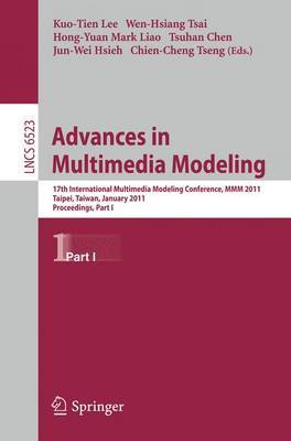 Advances in Multimedia Modeling: 17th International Multimedia Modeling Conference, MMM 2011, Taipei, Taiwan, January 5-7, 2011, Proceedings, Part I
