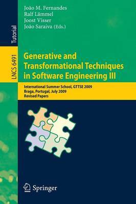Generative and Transformational Techniques in Software Engineering III: International Summer School, GTTSE 2009, Braga, Portugal, July 6-11, 2009, Revised Papers