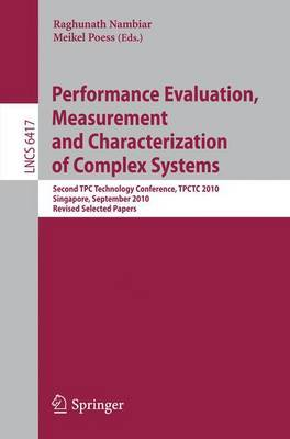 Performance Evaluation and Benchmarking: Second TPC Technology Conference, TPCTC 2010, Singapore, September 13-17, 2010. Revised Selected Papers