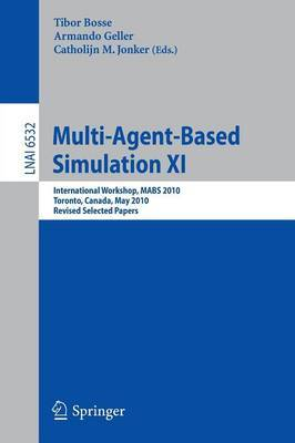 Multi-Agent-Based Simulation XI: International Workshop, MABS 2010, Toronto, Canada, May 11, 2010, Revised Selected Papers
