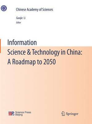 Information Science and Technology in China: A Roadmap to 2050