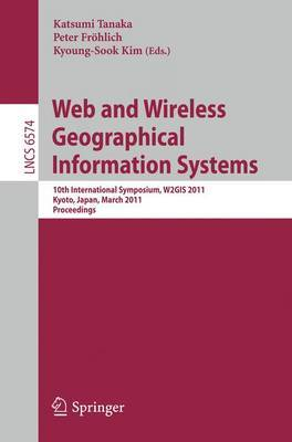 Web and Wireless Geographical Information Systems: 10th International Symposium, W2GIS 2011, Kyoto, Japan, March 3-4, 2011. Proceedings