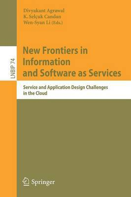 New Frontiers in Information and Software as Services: Service and Application Design Challenges in the Cloud