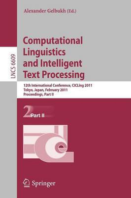 Computational Linguistics and Intelligent Text Processing: 12th International Conference, CICLing 2011, Tokyo, Japan, February 20-26, 2011. Proceedings: Part II