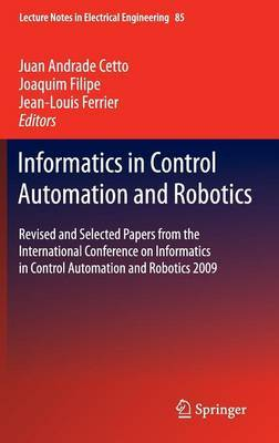 Informatics in Control Automation and Robotics: Revised and Selected Papers from the International Conference on Informatics in Control Automation and Robotics 2009