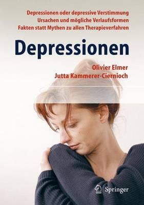 Depressionen: Wie Man Depressionen Erkennt Und Behandelt. Ein Ratgeber F R Patienten Und Angeh Rige