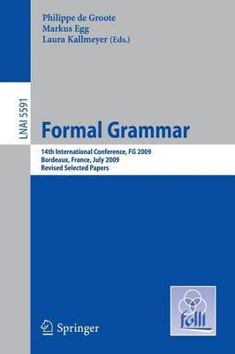 Formal Grammar: 14th International Conference, FG 2009, Bordeaux, France, July 25-26, 2009, Revised Selected Papers