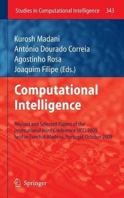 Computational Intelligence: Revised and Selected Papers of the International Joint Conference IJCCI 2009 Held in Funchal-Madeira, Portugal, October 2009