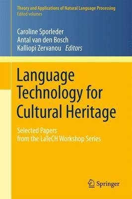 Language Technology for Cultural Heritage: Selected Papers from the LaTeCH Workshop Series