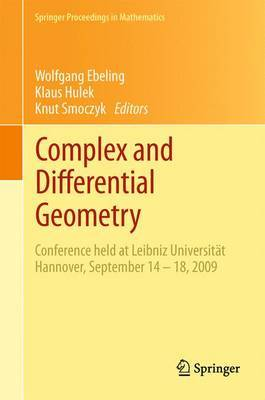 Complex and Differential Geometry: Conference Held at Leibniz Universitat Hannover, September 14 - 18, 2009