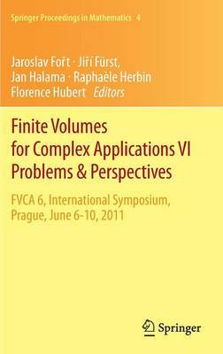 Finite Volumes for Complex Applications: Problems and Perspectives: FVCA 6, International Symposium, Prague, June 6-10, 2011: v. 1