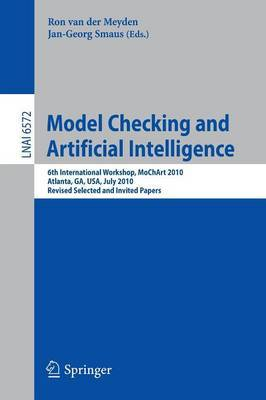 Model Checking and Artificial Intelligence: 6th International Workshop, MOCHART 2010, Atlanta, GA, USA, July 11, 2010 : Revised Selected and Invited Papers