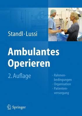 Ambulantes Operieren: Rahmenbedingungen - Organisation - Patientenversorgung
