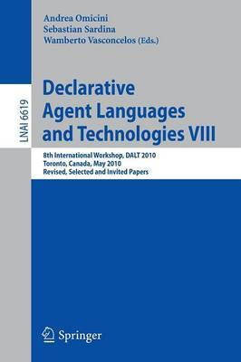 Declarative Agent Languages and Technologies: 8th International Workshop, DALT 2009, Toronto, Canada, May 10, 2010, Revised Selected and Invited Papers: Bk. 8