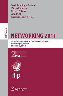 Networking: 10th International IFIP TC 6 Networking Conference, Valencia, Spain, May 9-13, 2011, Proceedings: 2011: Pt. 2