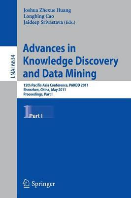 Advances in Knowledge Discovery and Data Mining: 15th Pacific-Asia Conference, PAKDD 2011, Shenzhen, China, May 24-27, 2011, Proceedings: Part I