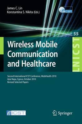 Wireless Mobile Communication and Healthcare: Revised Selected Papers