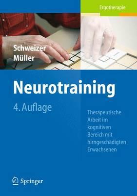 Neurotraining: Therapeutische Arbeit Mit Kognitiven Bereich Mit Hirngeschadigten Erwachsenen