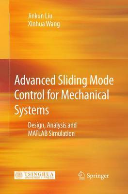 Advanced Sliding Mode Control for Mechanical Systems: Design, Analysis and MATLAB Simulation