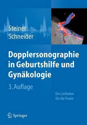 Dopplersonographie in Geburtshilfe Und Gynakologie: Ein Leitfaden Fur Die Praxis