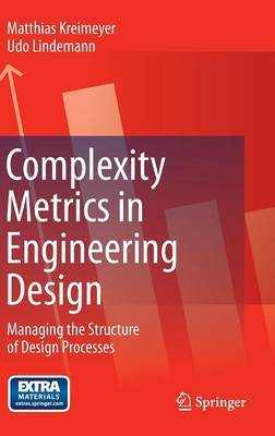 Complexity Metrics in Engineering Design: Managing the Structure of Design Processes
