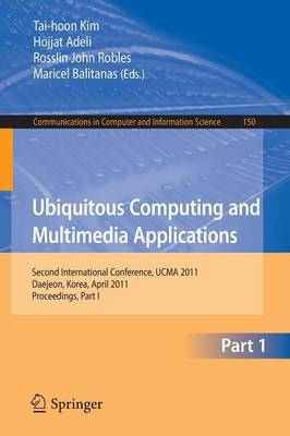 Ubiquitous Computing and Multimedia Applications: Second International Conference, UCMA 2011, Daejeon, Korea, April 13-15, 2011. Proceedings, Part I