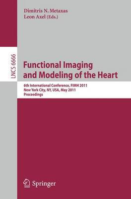 Functional Imaging and Modeling of the Heart: 6th International Conference, FIMH 2011, New York City, NY, USA, May 25-27, 2011, Proceedings