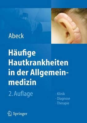 H�ufige Hautkrankheiten in Der Allgemeinmedizin: Klinik, Diagnose, Therapie