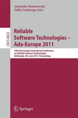 Reliable Software Technologies - Ada-Europe 2011: 16th Ada-Europe International Conference on Reliable Software Technologies, Edinburgh, UK, June 20-24, 2011. Proceedings