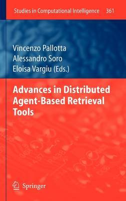 Advances in Distributed Agent-Based Retrieval Tools