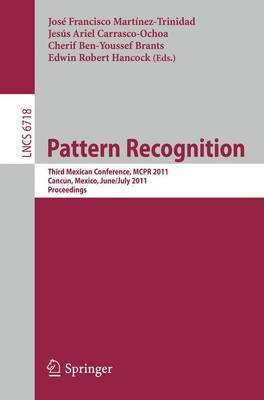 Pattern Recognition: Third Mexican Conference, MCPR 2011, Cancun, Mexico, June 29 - July 2, 2011. Proceedings
