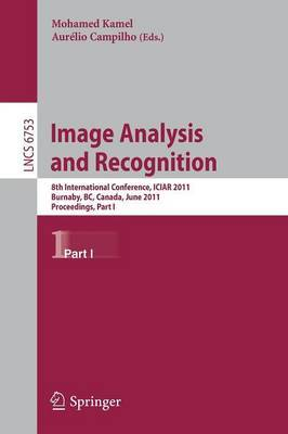 Image Analysis and Recognition: 8th International Conference, ICIAR 2011, Burnaby, B.C., Canada, June 22-24, 2011: Proceedings: Part I
