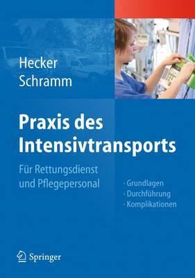 Praxis Des Intensivtransports: Fur Rettungsdienst Und Pflegepersonal