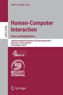 Human-Computer Interaction: Users and Applications: 14th International Conference, HCI International 2011, Orlando, FL, USA, July 9-14, 2011, Proceedings, Part IV
