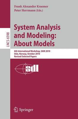 System Analysis and Modeling: 6th International Workshop, SAM 2010, Oslo, Norway, October 4-5, 2010, Revised Selected Papers