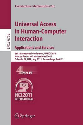 Universal Access in Human-Computer Interaction. Applications and Services: 6th International Conference, UAHCI 2011, Held as Part of HCI International 2011, Orlando, FL, USA, July 9-14, 2011, Proceedings, Part IV