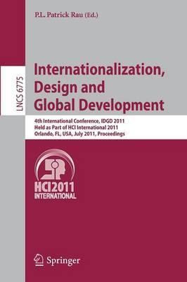 Internationalization, Design and Global Development: 4th International Conference, IDGD 2011, Held as Part of HCI International 2011, Orlando, FL, USA, July 9-14, 2011, Proceedings