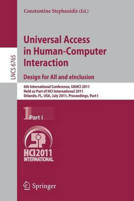 Universal Access in Human-Computer Interaction. Design for All and eInclusion: 6th International Conference, UAHCI 2011, Held as Part of HCI International 2011, Orlando, FL, USA, July 9-14, 2011, Proceedings, Part I