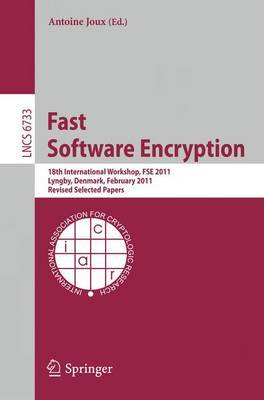 Fast Software Encryption: 18th International Workshop, FSE 2011, Lyngby, Denmark, February 13-16, 2011, Revised Selected Papers