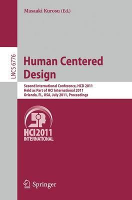 Human Centered Design: Second International Conference, HCD 2011, Held as Part of HCI International 2011, Orlando, FL, USA, July 9-14, 2011, Proceedings