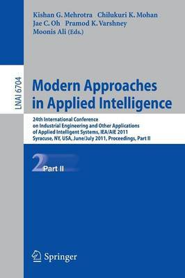 Modern Approaches in Applied Intelligence: 24th International Conference on Industrial Engineering and Other Applications of Applied Intelligent Systems, IEA/AIE 2011, Syracuse, NY, USA, June 28 - July 1, 2011, Proceedings