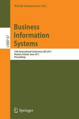 Business Information Systems: 14th International Conference, BIS 2011, Poznan, Poland, June 15-17, 2011, Proceedings