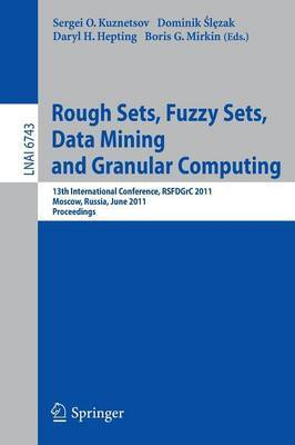 Rough Sets, Fuzzy Sets, Data Mining and Granular Computing: 13th International Conference, RSFDGrC 2011, Moscow, Russia, June 25-27, 2011, Proceedings