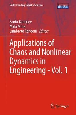 Applications of Chaos and Nonlinear Dynamics in Engineering: v. 1