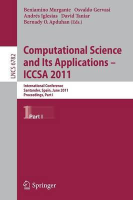 Computational Science and Its Applications - ICCSA 2011: International Conference, Santander, Spain, June 20-23, 2011. Proceedings, Part I