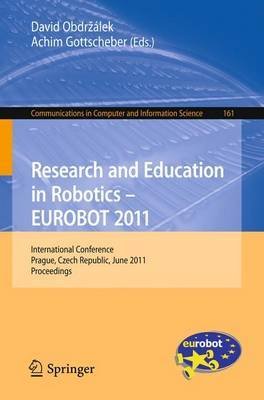 Research and Education in Robotics - EUROBOT 2011: International Conference, Prague, Czech Republic, June 15-17, 2011. Proceedings