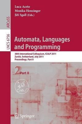 Automata, Languages and Programming: 38th International Colloquium, ICALP 2011, Zurich, Switzerland, July 4-8, 2010. Proceedings: Part II