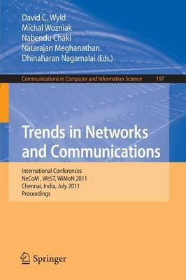 Trends in Network and Communications: International Conferences, NeCOM 2011, WeST 2011, and WiMON 2011, Chennai, India, July 15-17, 2011, Proceedings